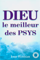 9782951151512, dieu, le, meilleur, des, psys, sanos, por, la, palabra, jorge, himitian, éditions, eternity, publishing, house