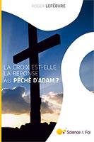 9782954708546, croix, péché d'adam, roger lefèbvre