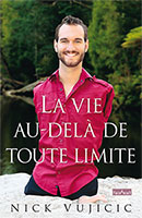 9782970335641, la, vie, au-delà, de, toute, limite, life, without, limits, nick, vujicic, collections, face, à, face, éditions, ourania