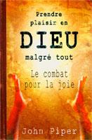 9782980559075, prendre, plaisir, en, dieu, malgré, tout, le, combat, pour, la, joie, when, i, don't, desire, god, john, piper, éditions, sembeq