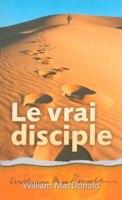 9783866991392, le, vrai, disciple, true, discipleship, william, macdonald, éditions, clv