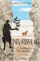 jarousseau, pasteur du désert