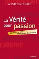 9782755000863, la, vérité, pour, passion, a, passion, for, truth, alister, mcgrath, macgrath, éditions, excelsis, xl6