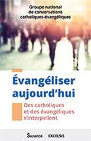 9782755003161, évangéliser aujourd'hui, catholiques, évangéliques