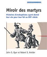 9782914144605, martyrs, anabaptistes, john oyer