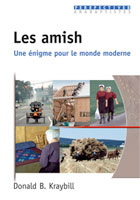 9782914144896, les, amish, une, énigme, pour, le, monde, moderne, the, riddle, of, amish, culture, donald, b., kraybill, collections, perspectives, anabaptistes, éditions, excelsis, xl6, dénominations