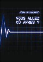 9782914562485, vous, allez, où, après, ?, where, do, we, go, from, here, john, blanchard, éditions, europresse, évangélisation, vie, après, la, mort, destinations