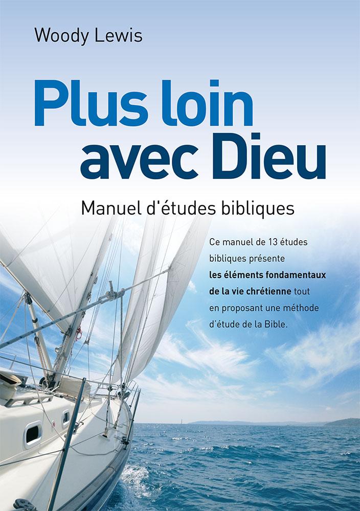Plus Loin Avec Dieu Manuel D Etudes Bibliques Excelsis