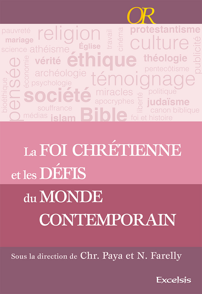 La foi chrétienne et les défis du monde contemporain - Nicolas Farelly et Christophe Paya
