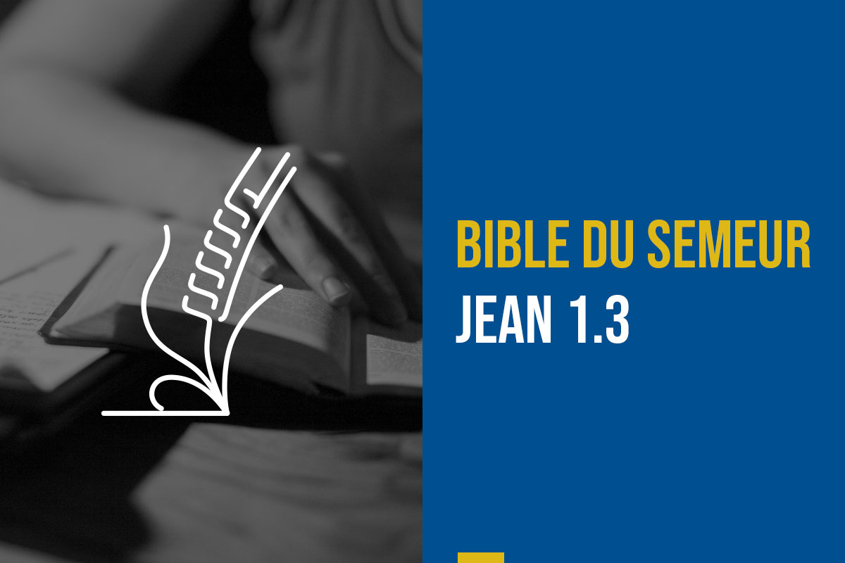 bible du semeur, jean, parole de dieu