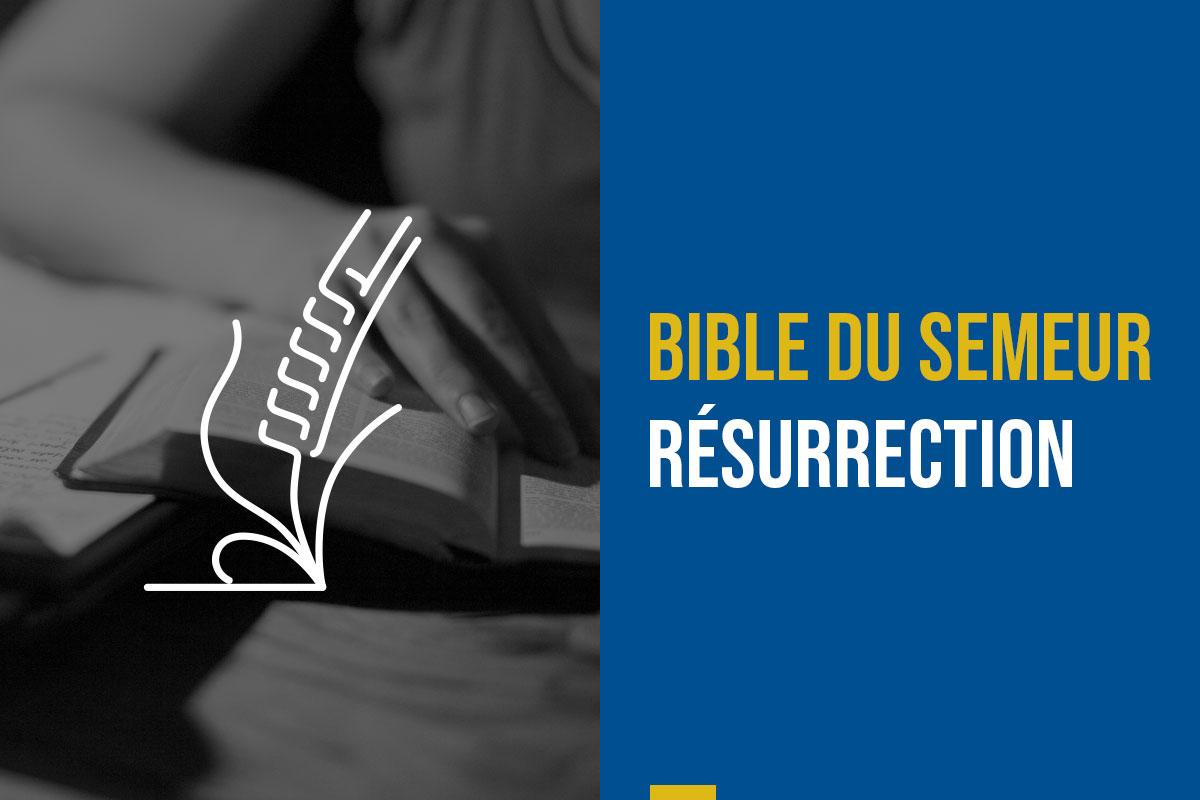 bible du semeur, résurrection, réssusciter